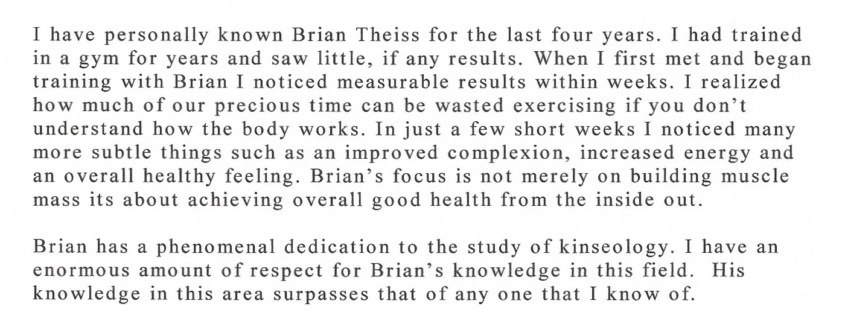 When I first met and began training with Brian I noticed measurable results within weeks