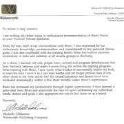 I am writing this letter today in enthusiastic recommendation of Brian Theiss as your Personal Fitness Specialist.